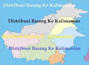 Distribusi Barang Ke Kalimantan